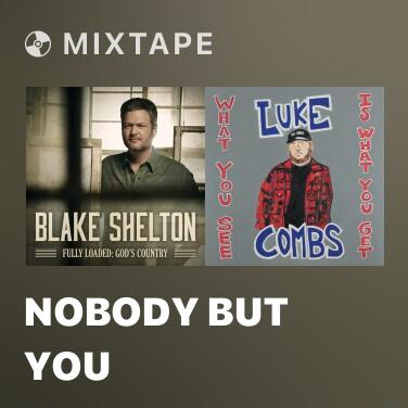 Mixtape Nobody But You - Various Artists