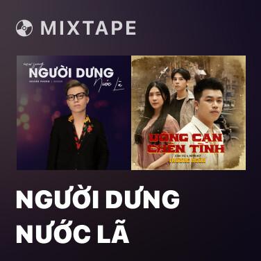 Mixtape Người Dưng Nước Lã - Various Artists