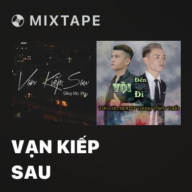 Mixtape Vạn Kiếp Sau - Various Artists