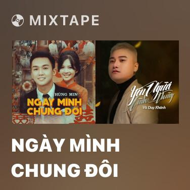 Mixtape Ngày Mình Chung Đôi - Various Artists