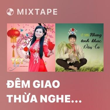 Mixtape Đêm Giao Thừa Nghe Một Khúc Dân Ca - Various Artists