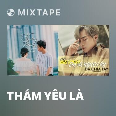 Mixtape Thầm Yêu Là - Various Artists