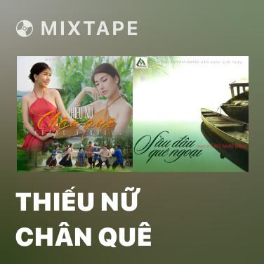 Mixtape Thiếu Nữ Chân Quê - Various Artists