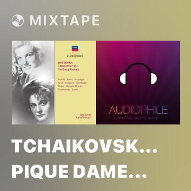 Mixtape Tchaikovsky: Pique Dame (Pikovaya Dama), Op.68, TH.10 - sung in German / Act 3 -