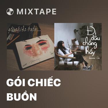 Mixtape Gói Chiếc Buồn - Various Artists