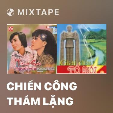 Mixtape Chiến Công Thầm Lặng - Various Artists