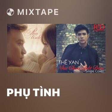 Mixtape Phụ Tình - Various Artists