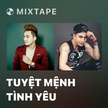 Mixtape Tuyệt Mệnh Tình Yêu - Various Artists