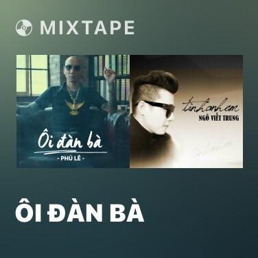 Mixtape Ôi Đàn Bà - Various Artists