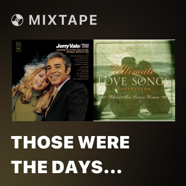 Mixtape Those Were The Days (Album Version) - Various Artists