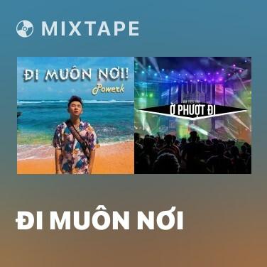 Mixtape Đi Muôn Nơi - Various Artists