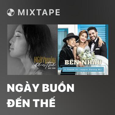 Mixtape Ngày Buồn Đến Thế - Various Artists