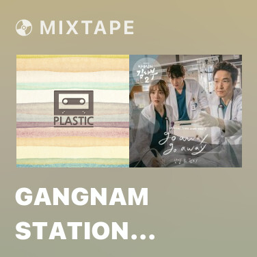 Mixtape Gangnam Station Exit 4 - Various Artists