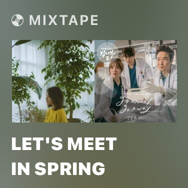 Mixtape Let's Meet In Spring - Various Artists