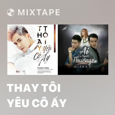 Mixtape Thay Tôi Yêu Cô Ấy - Various Artists