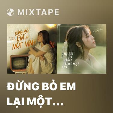 Mixtape Đừng Bỏ Em Lại Một Mình - Various Artists