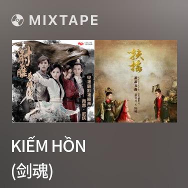 Mixtape Kiếm Hồn (剑魂) - Various Artists