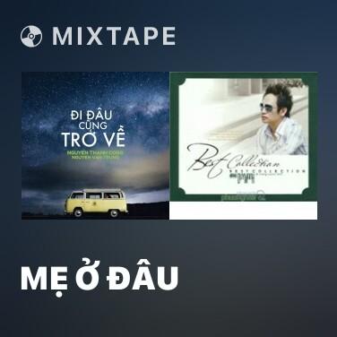 Mixtape Mẹ Ở Đâu -