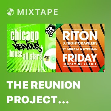 Mixtape The Reunion Project (Maurice Joshua, Steve 'Silk' Hurley, E-Smoove) Present The Reunion Projecct/Yeah Get Down (Steve 'Silk' Hurley Mix) - Various Artists