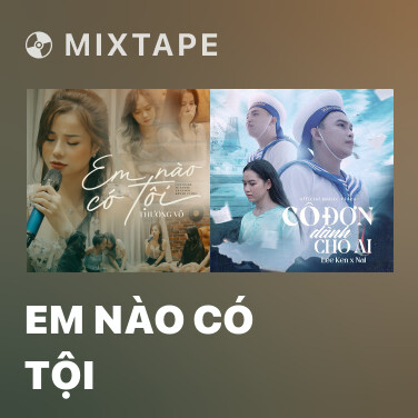 Mixtape Em Nào Có Tội - Various Artists