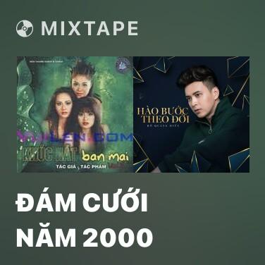 Mixtape Đám Cưới Năm 2000 - Various Artists