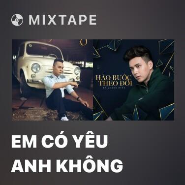 Mixtape Em Có Yêu Anh Không - Various Artists