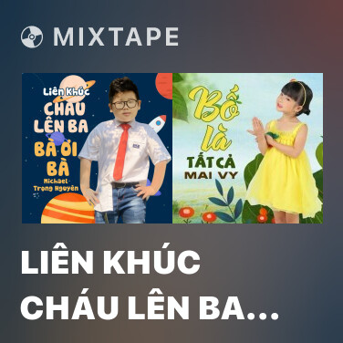 Radio Liên Khúc Cháu Lên Ba - Bà Ơi Bà - Various Artists