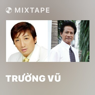 Mixtape Trường Vũ - Various Artists