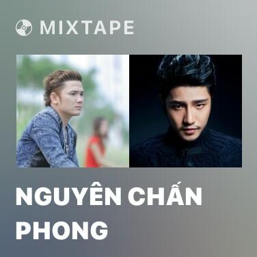 Mixtape Nguyên Chấn Phong