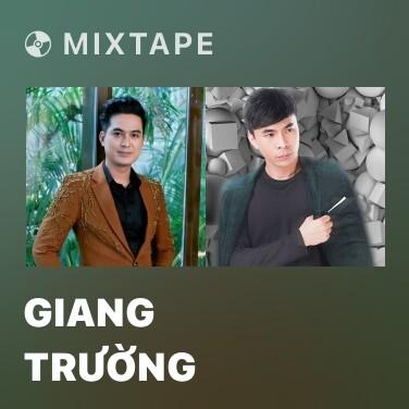 Mixtape Giang Trường - Various Artists