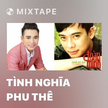 Mixtape Tình Nghĩa Phu Thê - Various Artists