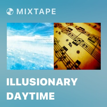 Mixtape Illusionary Daytime - Various Artists