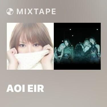 Mixtape Aoi Eir - Various Artists