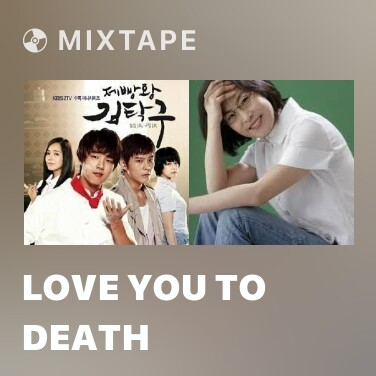 Mixtape Love You To Death - Various Artists