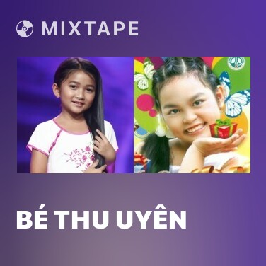 Mixtape bé Thu Uyên - Various Artists