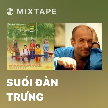 Mixtape Suối Đàn TRưng - Various Artists