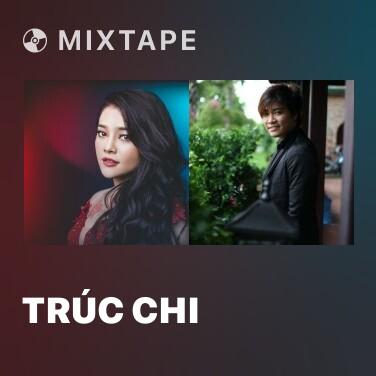 Mixtape Trúc Chi - Various Artists