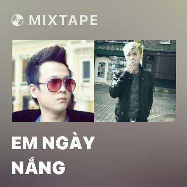 Mixtape Em Ngày Nắng - Various Artists