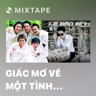 Mixtape Giấc Mơ Về Một Tình Yêu - Various Artists