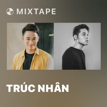 Mixtape Trúc Nhân - Various Artists