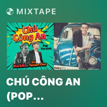 Mixtape Chú Công An (Pop Version) - Various Artists