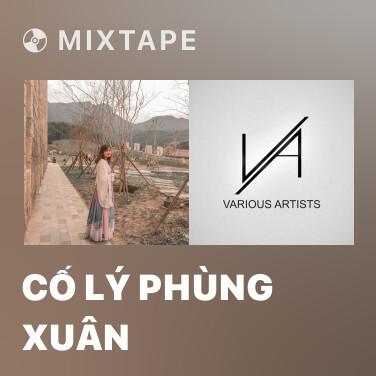 Mixtape Cố Lý Phùng Xuân - Various Artists