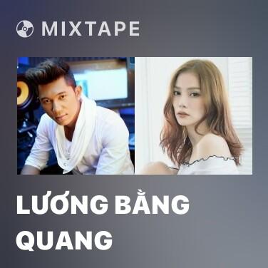 Mixtape Lương Bằng Quang - Various Artists