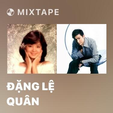 Mixtape Đặng Lệ Quân - Various Artists