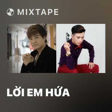 Mixtape Lời Em Hứa - Various Artists