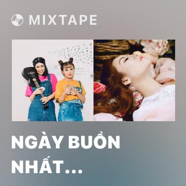 Mixtape Ngày Buồn Nhất (Cover) - Various Artists