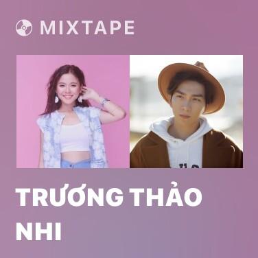 Mixtape Trương Thảo Nhi - Various Artists