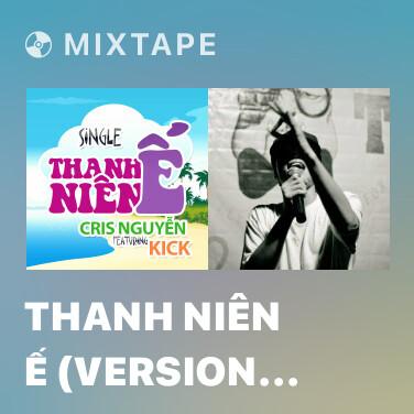 Mixtape Thanh Niên Ế (Version 2) - Various Artists