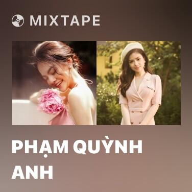 Mixtape Phạm Quỳnh Anh