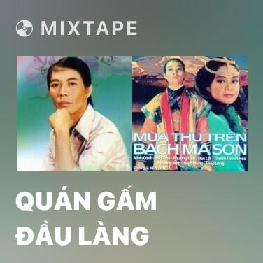 Mixtape Quán Gấm Đầu Làng - Various Artists